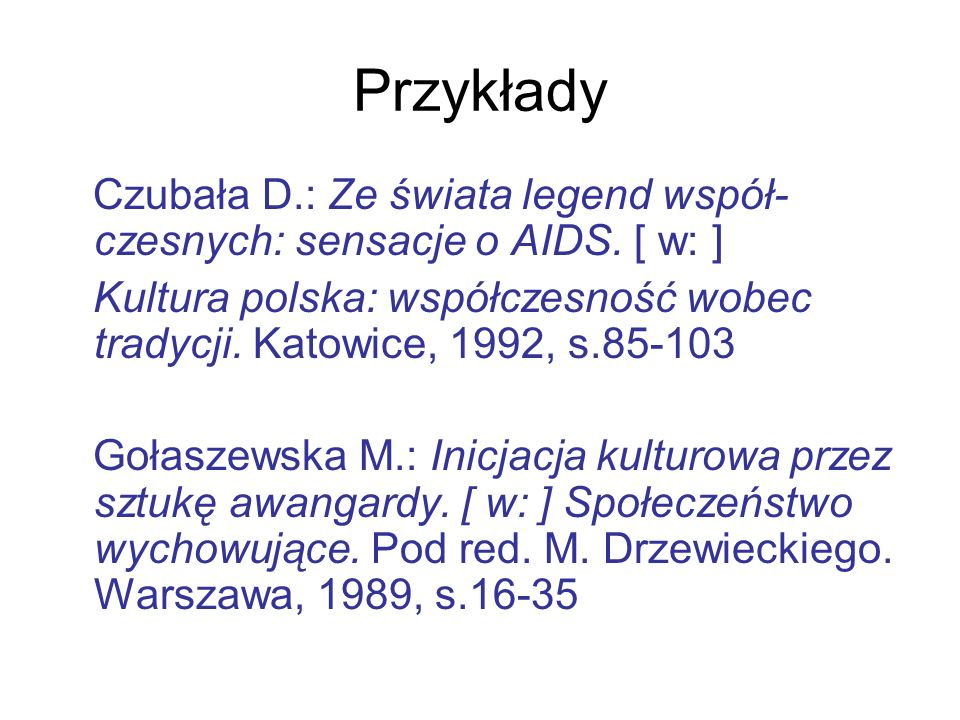 Przykłady Czubała D.: Ze świata legend współ-czesnych: sensacje o AIDS. [ w: ]